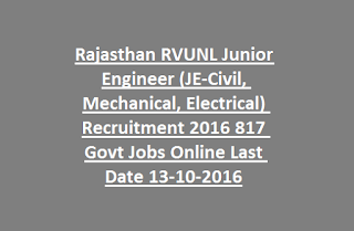 Rajasthan RVUNL Junior Engineer (JE-Civil, Mechanical, Electrical) Recruitment 2016 817 Govt Jobs Online Last Date 13-10-2016