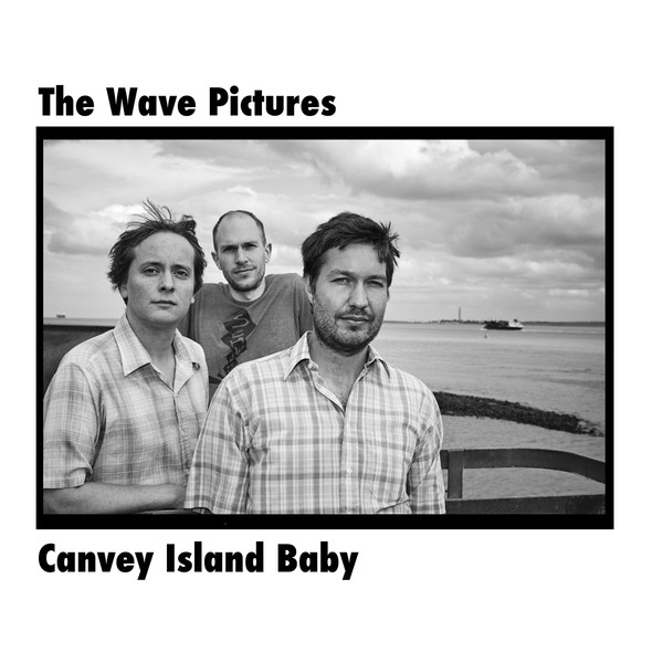 THE WAVE PICTURES ‎– Canvey Island Baby