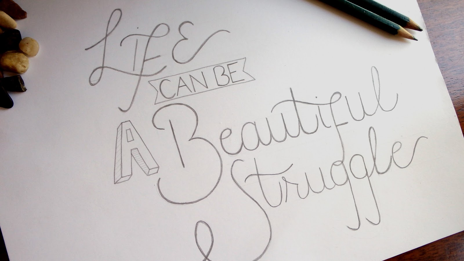 Life can be a beautiful struggle