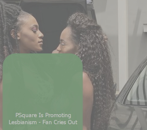 psquare promoting lesbianism
