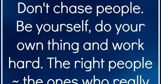 Daveswordsofwisdom.com: Don't Chase People