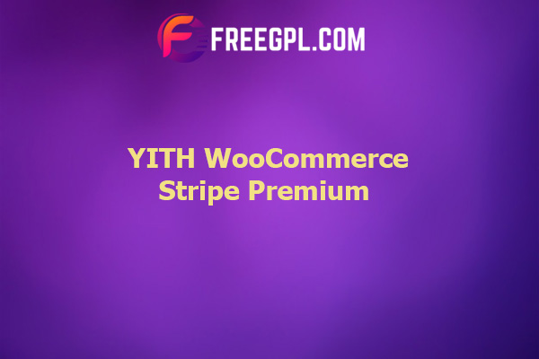 YITH WooCommerce Stripe Premium Nulled Download Free