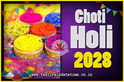2028 Choti Holi Puja Date & Time, 2028 Choti Holi Calendar