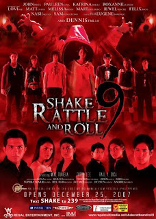 Shake, Rattle and Roll 9 is a Filipino comedy horror film released in 2007 and the ninth installment of the Shake, Rattle & Roll film series.