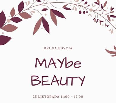Maybe Beauty - oczami współorganizatora
