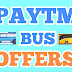 Top 10 Paytm Bus Offers-Use Coupons,Promocodes & Get Cashback