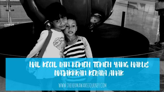 parenting, tips mengajarkan anak, hal yang harus diajarkan kepada anak, tips mengajarkan anak mandiri