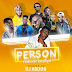 DOWNLOAD EXCLUSIVE PERSON MIX (GMIX) HOSTED BY DJ.ABDON [ @Deejay_Abdon ]