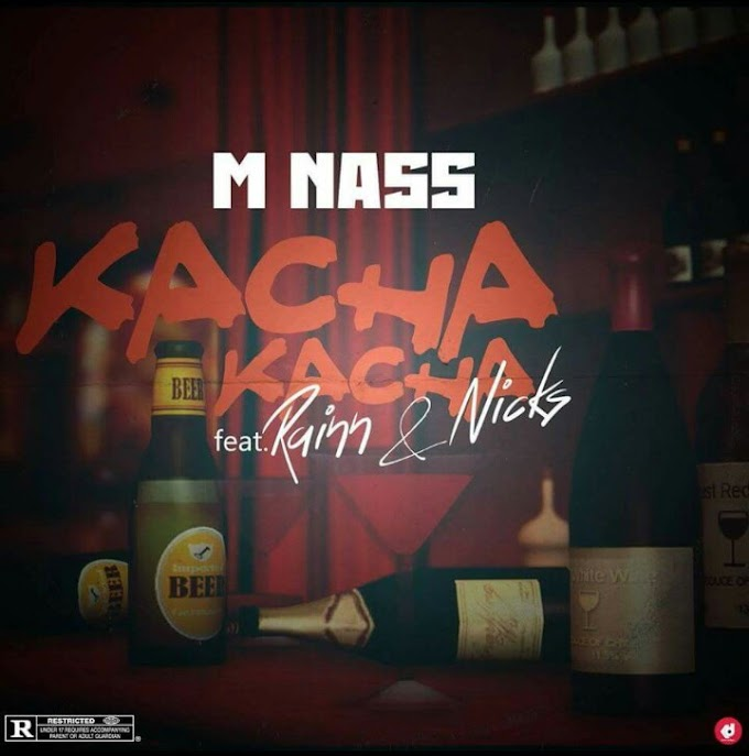 M nass ft Rainn x Nicks -Kacha Kacha