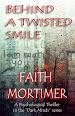 Behind A Twisted Smile by Faith Mortimer