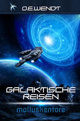 'Galaktische Reisen 2: Molluskentore' von O.E.Wendt