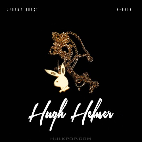 Jeremy Quest – Hugh Hefner (Feat. B-Free) – Single