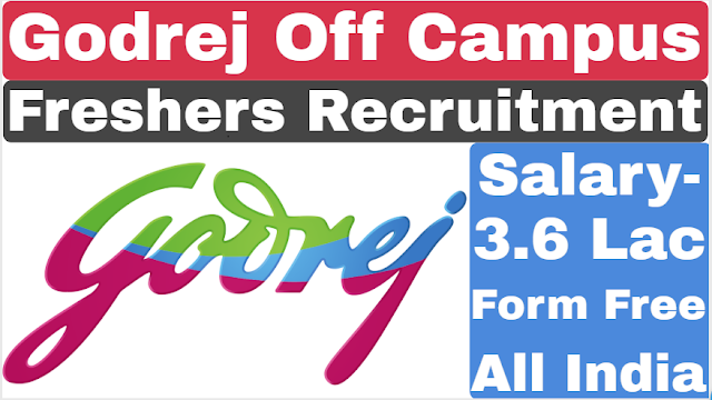 Godrej Off Campus Recruitment 2019 Freshers For Various Post | Salary - 3.6 Lac | All India