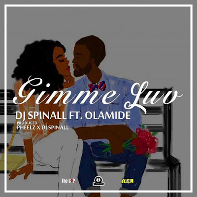 Download Audio Music: DJ Spinall ft. Olamide – Gimmie Luv
