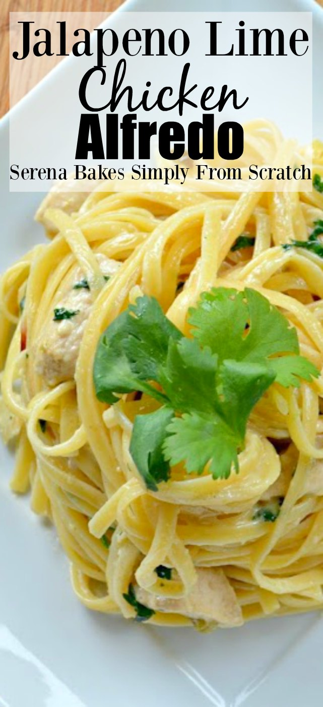 Jalapeno Lime Chicken Alfredo Recipe by serenabakessimplyfromscratch.com