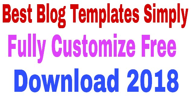 TOP BLOGGER TEMPLATES FULLY CUSTOMIZE FREE DOWNLOAD 2018-19