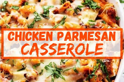 The Best Chicken Parmesan Casserole