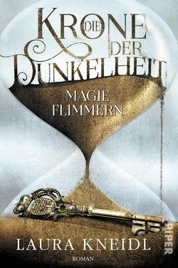 Bücherblog. Rezension. Buchcover. Die Krone der Dunkelheit - Magieflimmern (Band 2) von Julie Kagawa. Laura Kneidl. Fantasy. Piper.