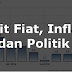 Duit Fiat, Inflasi dan Politik ?