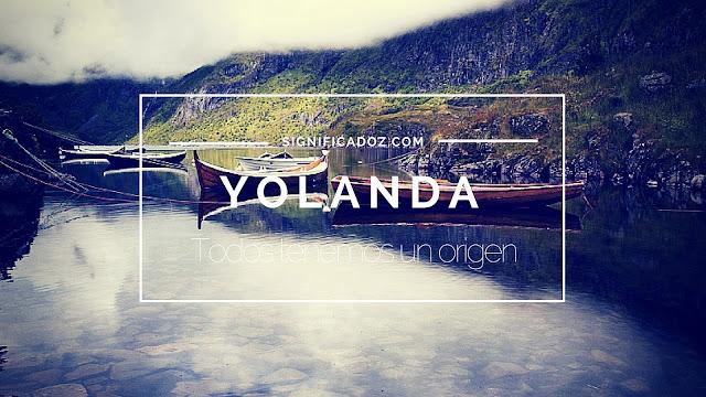 Significado del Nombre Yolanda ¿Que significa?