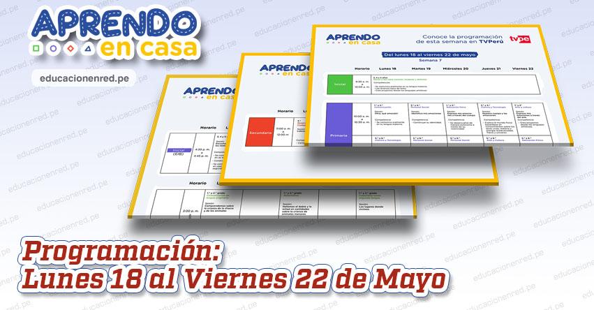 APRENDO EN CASA: Programación del Lunes 18 al Viernes 22 de Mayo [ACTUALIZADO] TV Perú y Radio - www.aprendoencasa.pe