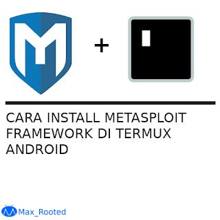 Cara Install Metasploit Framework di Termux Android | MaxRooted