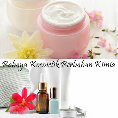 Bahaya Kosmetik Berbahan Kimia