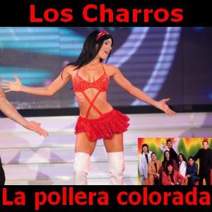Los Charros - La pollera colorada