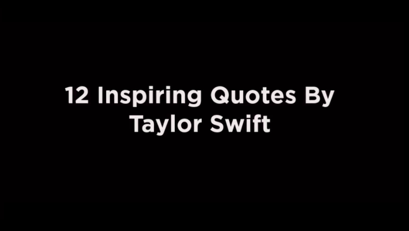 12 Inspiring Quotes By Taylor Swift [video]