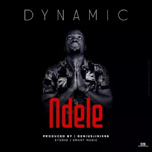 Download Audio | Dynamic - Ndele