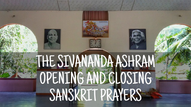 Sivananda Yoga Opening and Closing Prayers