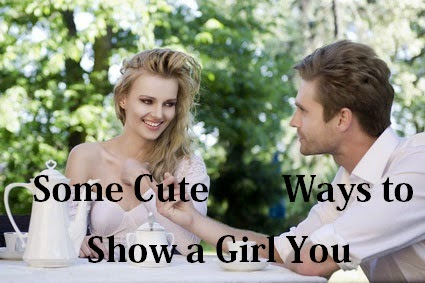 Some Cute Ways to Show a Girl You Care  : eAskme