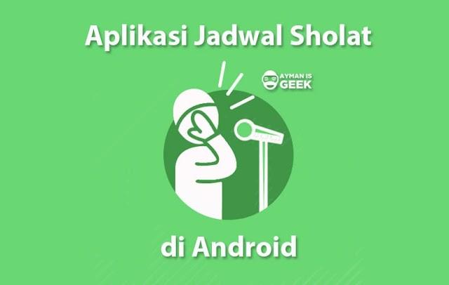 5 Aplikasi Jadwal Waktu Sholat Terbaik di Android 2019