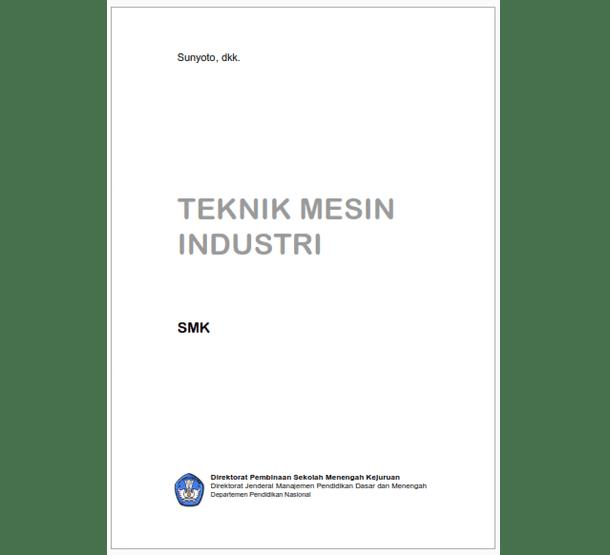 Berikut ini adalah berkas Buku SMK Teknologi dan Rekayasa  Buku SMK Teknik Mesin Industri