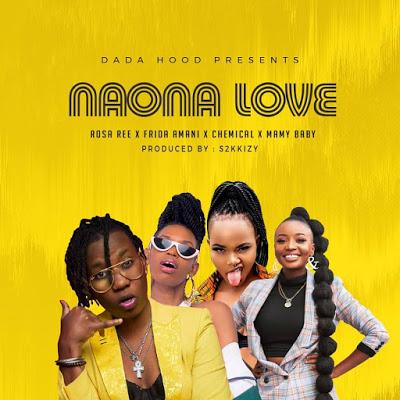 Download Audio | Rosa Ree X Frida Amani X Chemical X Mamy Baby Ft. S2kizzy – Naona Love