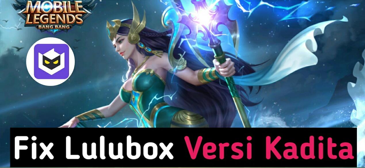 Tutorial Memperbaiki Error Lulubox Versi Kadita Mobile Legends 1