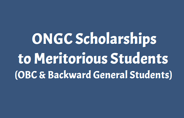 ongc scholarships,ongc scholarships to meritorious students,online application form,last date for apply,results,ongc scholarships to obc and general students