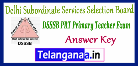 DSSSB Delhi Subordinate Services Selection Board PRT Primary Teacher Answer Key 2017