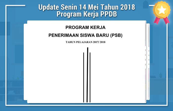 Update Senin 14 Mei Tahun 2018 Program Kerja PPDB