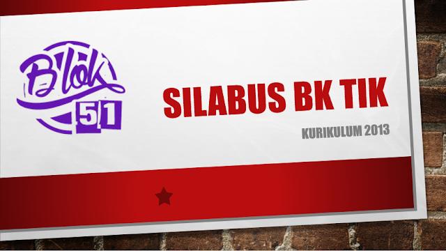 Contoh Silabus BK TIK SMP/ MTs Kurikulum 2013