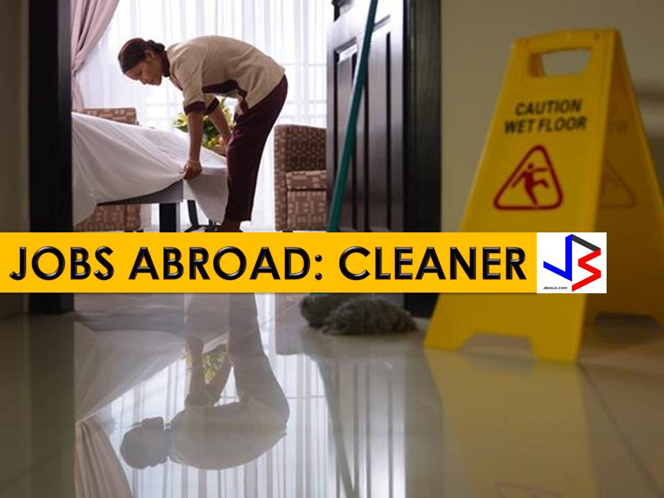 Hundreds of jobs for a male and female cleaner is being opened for Filipinos in different countries abroad. Countries such as Canada, Angola, Saudi Arabia, Kuwait, Bahrain, United Arab Emirates, Oman, Qatar, Malta, Malaysia and Japan is looking for hospital cleaner, building cleaner, public cleaner, hotel cleaners, saloon cleaners.
