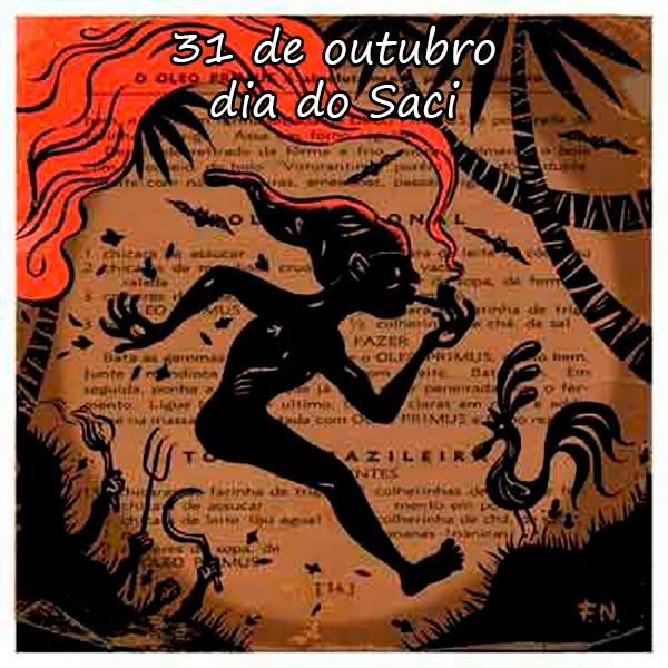 31 DE OUTUBRO, DIA DO SACI