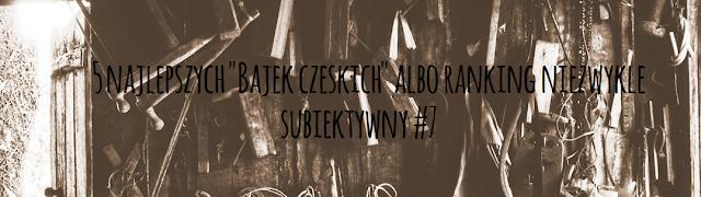 http://pierogipruskie.blogspot.com/2015/07/5-najlepszych-bajek-czeskich-albo.html