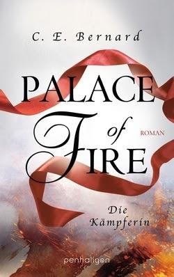 Bücherblog. Rezension. Buchcover. Palace of Fire - Die Kämpferin (Band 3) von C. E. Bernard. Fantasy. Jugendbuch. Penhaligon Verlag.