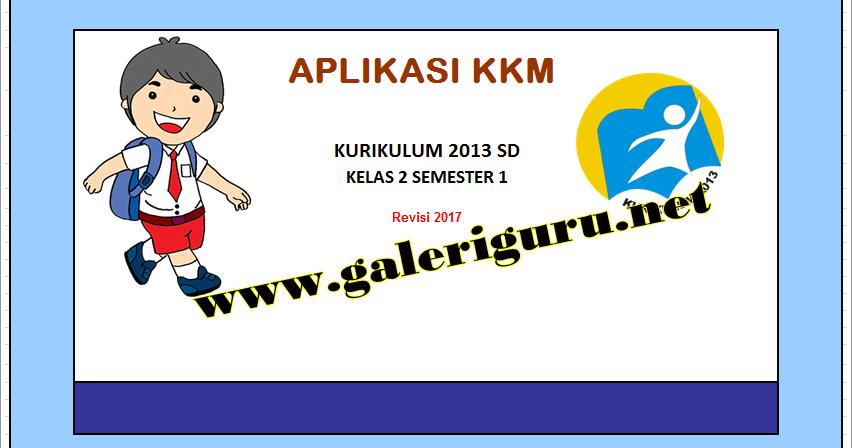 Aplikasi Kkm Sd Kurikulum 2013 Revisi 2017 Galeri Guru