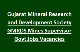 Gujarat Mineral Research and Development Society GMRDS Mines Supervisor Govt Jobs Vacancies Recruitment 2018