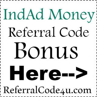 IndAd Money App Referral Code, IndAd Money App Invite Code & IndAd Money App Sign Up Bonus