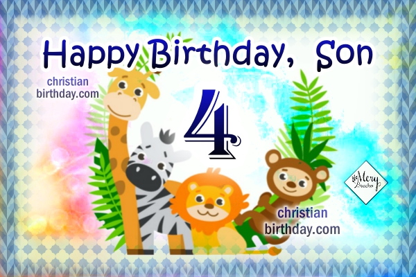 Christian birthday card for my little son, little boy, baby, happy birthday wishes by Mery Bracho with nice images for 1 year old son, or 2 yrs, 3 yrs,m 4 yrs, 5 years old son.