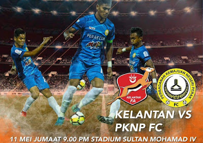 Live Streaming Kelantan vs PKNP FC 11 Mei 2018 Liga Super