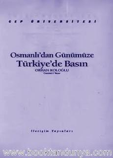 Orhan Koloğlu - Osmanlı'dan Günümüze Türkiye'de Basın  (Cep Üniversitesi Dizisi - 89)